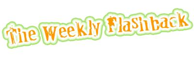 The Weekly Flashback